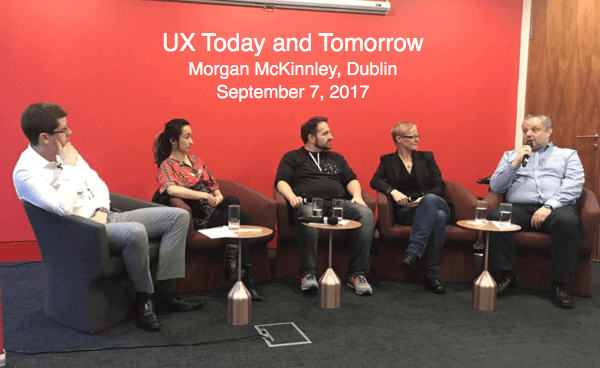The expert panel at Morgan McKinnley's 'UX Today and Tomorrow' discussion September 7th 2017